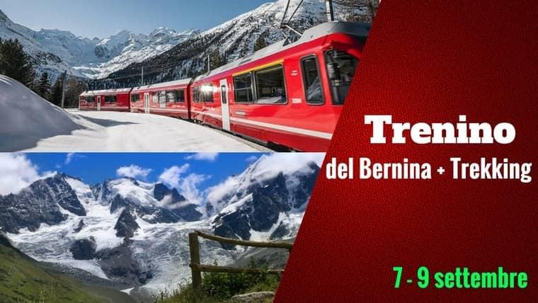 Trenino del Berniina + Trekking